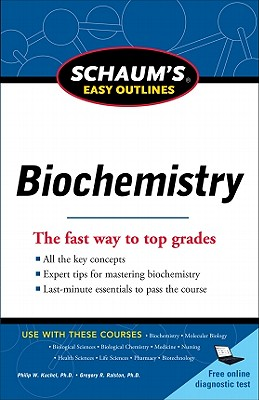 Schaum's Easy Outline of Biochemistry By Kuchel, Philip/ Ralston, Gregory B. [Study Guide Edition]