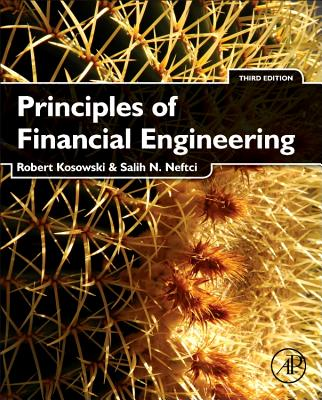 Principles of Financial Engineering By Kosowski, Robert/ Neftci, Salih N.