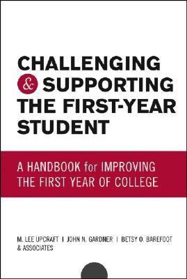 Challenging And Supporting The First-Year Student By Upcraft, M. Lee/ Gardner, John N./ Barefoot, Betsy O.