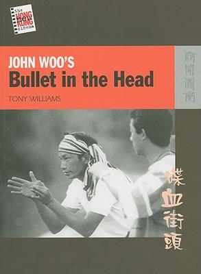 John Woo's Bullet in the Head By Williams, Tony